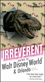 Frommer's Irreverent Guide to Walt Disney World (Irreverent Guides)