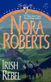 Irish Rebel (Irish Hearts, Bk 3) (Silhouette Special Edition, No 1328)