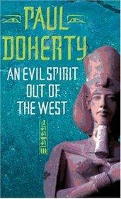 An Evil Spirit Out of the West (Egyptian, Bk 1)