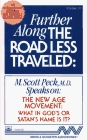 Further Along the Road Less Traveled : The New Age Movement: What in God's or Satan's Name Is It?