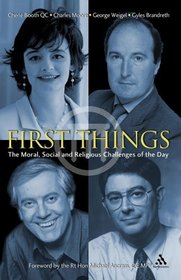 First Things: The Moral, Social And Religious Challenges of the Day