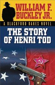 The Story of Henri Tod: A Blackford Oakes Novel (Blackford Oakes Novel)