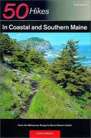 50 Hikes in Coastal and Southern Maine: From the Mahoosuc Range to Mount Desert Island, Third Edition (50 Hikes Series)