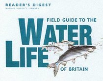 Field Guide to the Water Life of Britain (Nature Lover's Library)