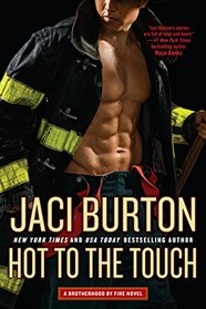 Hot to the Touch (Brotherhood by Fire, Bk 1)
