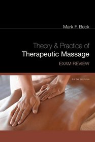Exam Review for Beck's Theory and Practice of Therapeutic Massage, 5th