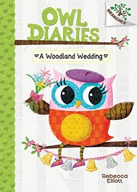 A Woodland Wedding (Owl Diaries #3): A Branches Book