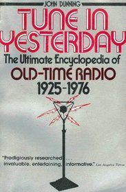 Tune in Yesterday: The Ultimate Encyclopedia of Old-Time Radio, 1925-1976