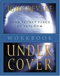 Under Cover Workbook - The Promise of Protection Under His Authority- Participant's Guide