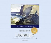 Literature: An Introduction to Fiction, Poetry, Drama, and Writing, Portable Edition, MLA Update Edition (13th Edition)