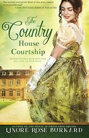 The Country House Courtship: A Novel of Regency England (The Regency Trilogy)