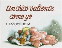 UN Chico Valiente Como Yo (Spanish Edition)