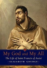 My God and My All: The Story of Saint Francis of Assisi
