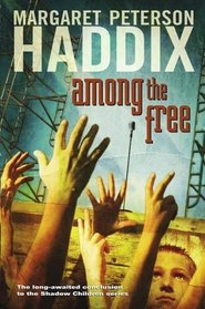 Among the Free (Shadow Children, Bk 7)