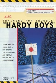 Training for Trouble (Hardy Boys, No 161)