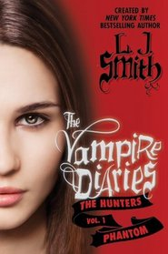Phantom (Vampire Diaries: The Hunters, Bk 1)