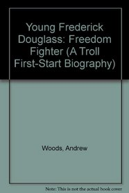 Young Frederick Douglass: Freedom Fighter (A Troll First-Start Biography)