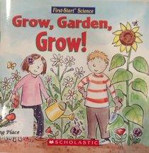 Grow, Garden, Grow! (First-Start Science)
