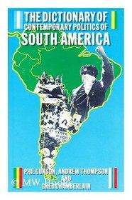 Dictionary of Contemporary Politics of South America (Dictionaries of Contemporary Politics)
