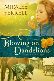 Blowing on Dandelions (Love Blossoms in Oregon, Bk 1)
