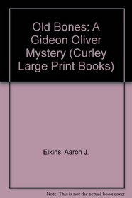 Old Bones: A Gideon Oliver Mystery (Curley Large Print Books)