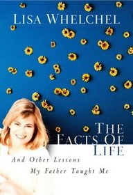 The Facts of Life : And Other Lessons My Father Taught Me