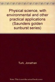 Physical science, with environmental and other practical applications (Saunders golden sunburst series)