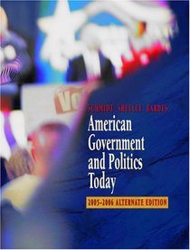 American Government and Politics Today, Alternate 2005-2006 Edition (with PoliPrep)