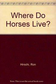 Where Do Horses Live?