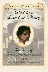 West to a Land of Plenty: The Diary of Teresa Angelino Viscardi, New York to Idaho Territory, 1883 (Dear America)