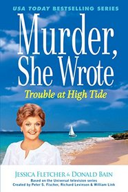Trouble at High Tide (Murder, She Wrote, Bk 37)