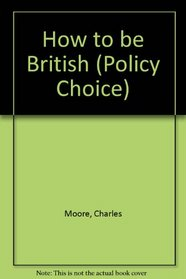 How to be British (Policy Choice)