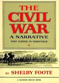 The Civil War: A Narrative, Vol. 1
