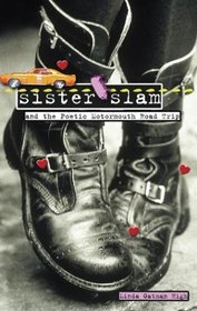 Sister Slam and the Poetic Motormouth Roadtrip