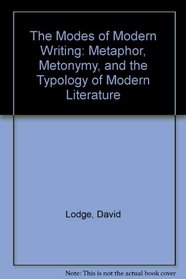 The Modes of Modern Writing: Metaphor, Metonymy, and the Typology of Modern Literature