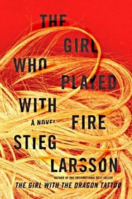 The Girl Who Played with Fire (Millennium, Bk 2)