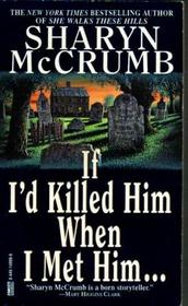If I'd Killed Him When I Met Him (Elizabeth MacPherson, Bk 8)