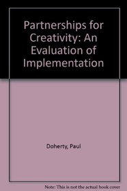 Partnerships for Creativity: An Evaluation of Implementation