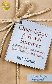 Once Upon a Royal Summer: A delightful royal romance from Hallmark Publishing