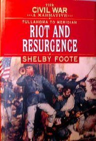 The Civil War, A Narrative, Tullahoma to Meridian, Riot and Resurgence