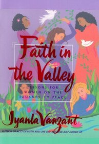 Faith in the Valley : Lessons for Women on the Journey to Peace
