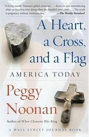 A Heart, a Cross, and a Flag : America Today (A Wall Street Journal Book)