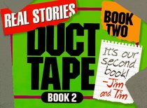 Duct Tape Book Two: Real Stories