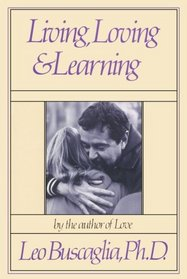 Living, Loving, and Learning