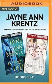 Jayne Ann Krentz/Amanda Quick Arcane Society Series: Books 10-11: In Too Deep & Quicksilver
