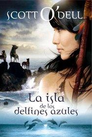 La isla de los delfines azules / Island of the Blue Dolphins (Spanish Edition)