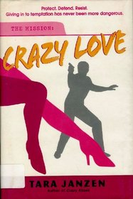 The Mission: Crazy Love