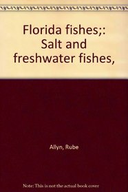 Florida fishes;: Salt and freshwater fishes,