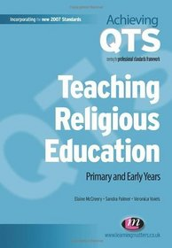 Teaching Religious Education: Primary and Early Years (Achieving Qts)