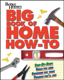 BH&G Big Book of Home How-To-Prop Ed (Better Homes & Gardens Do It Yourself)